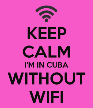 keep-calm-i-m-in-cuba-without-wifi